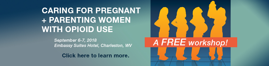Caring for Pregnant + Parenting Women with Opioid Use Disorder