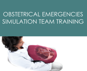 Obstetrical Emergencies Simulation Team Training